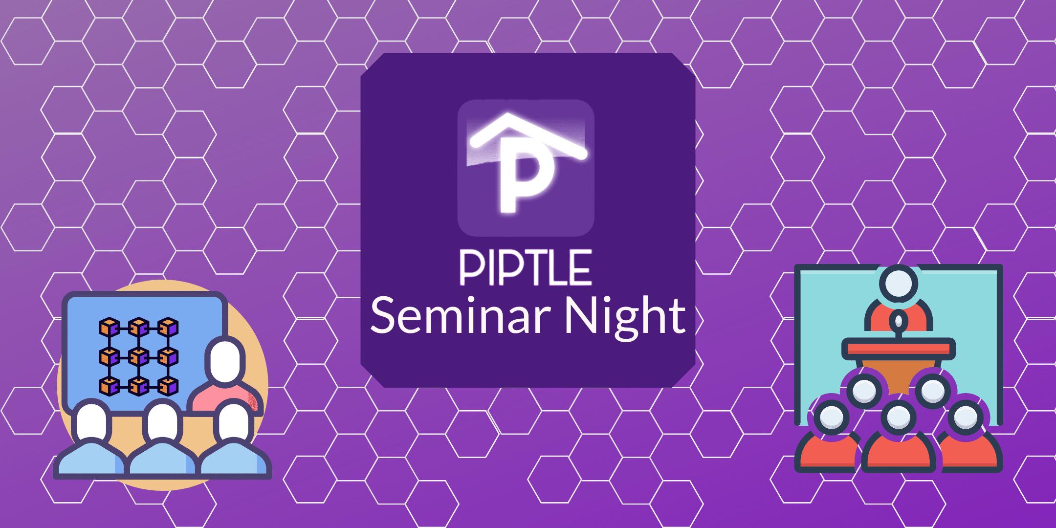 Piptle Seminar Night